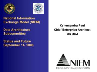 Kshemendra Paul Chief Enterprise Architect US DOJ