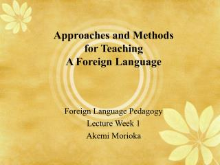Approaches and Methods for Teaching  A Foreign Language