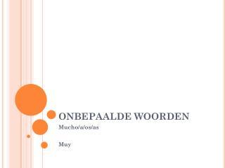 ONBEPAALDE WOORDEN