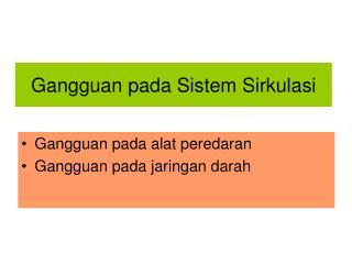 Gangguan pada Sistem Sirkulasi