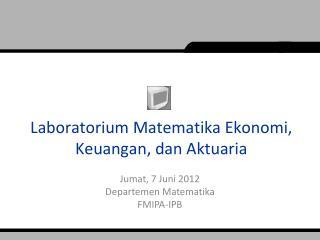 Laboratorium Matematika Ekonomi ,  Keuangan ,  dan Aktuaria
