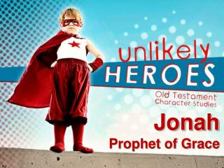 Jonah Prophet of Grace