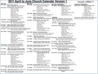 April 2011 Fri 1   April -  630pm Teens @ Cavu�s  630pm Singles Bible Talk @ Rosie HQ