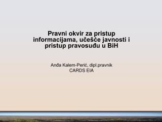 Pravni okvir za pristup informacijama, učešće javnosti i pristup pravosuđu u BiH