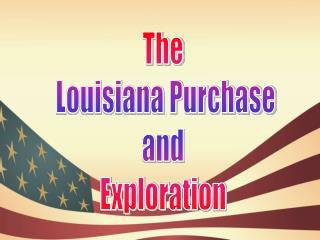 In this section you will learn that President Jefferson purchased the Louisiana territory in 1803 and doubled the size o
