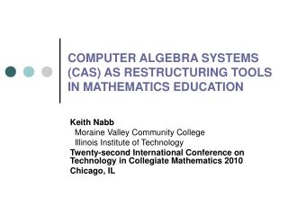 COMPUTER ALGEBRA SYSTEMS (CAS) AS RESTRUCTURING TOOLS IN MATHEMATICS EDUCATION