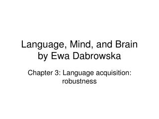 Language, Mind, and Brain by Ewa Dabrowska