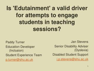 Is 'Edutainment' a valid driver for attempts to engage students in teaching sessions?