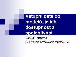 Vstupn� data do model?, jejich dostupnost a spolehlivost