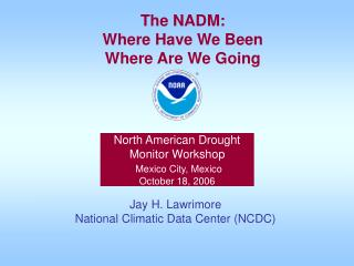 North American Drought Monitor Workshop Mexico City, Mexico October 18, 2006