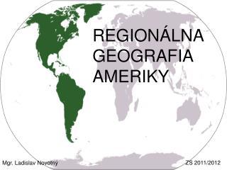 REGIONÁLNA GEOGRAFIA AMERIKY