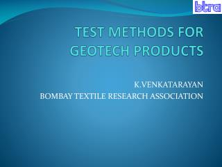 TEST METHODS FOR GEOTECH PRODUCTS