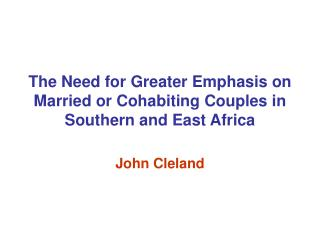 The Need for Greater Emphasis on Married or Cohabiting Couples in Southern and East Africa