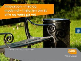 Innovation i med og modvind – historien om at ville og være på vej