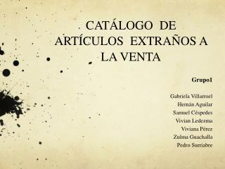 CATÁLOGO  DE ARTÍCULOS  EXTRAÑOS A LA VENTA