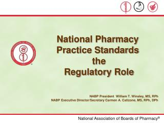 National Pharmacy Practice Standards  the   Regulatory Role