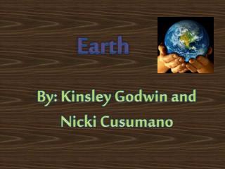By: Kinsley Godwin and Nicki Cusumano