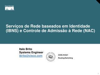 Serviços de Rede baseados em Identidade (IBNS) e Controle de Admissão à Rede (NAC)
