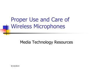 Proper Use and Care of Wireless Microphones