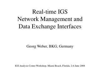 Real-time IGS Network Management and Data Exchange Interfaces