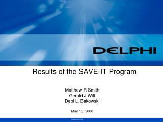 Results of the SAVE-IT Program