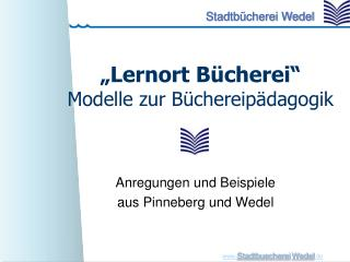 """Lernort Bücherei"" Modelle zur Büchereipädagogik"