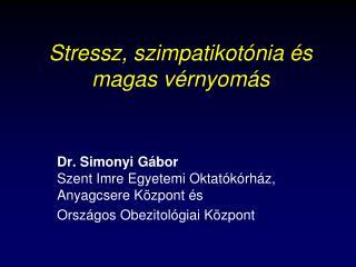 Stressz, szimpatikotónia és magas vérnyomás