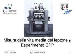 Misura della vita media del leptone  m Esperimento CPP