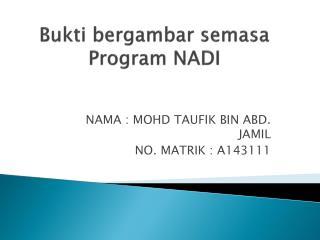 Bukti bergambar semasa Program NADI