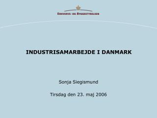 INDUSTRISAMARBEJDE I DANMARK