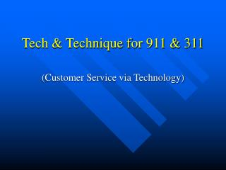 Tech & Technique for 911 & 311