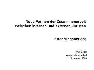 Neue Formen der Zusammenarbeit zwischen internen und externen Juristen Erfahrungsbericht