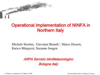 Operational implementation of  NINFA  in Northern Italy