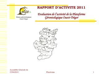 RAPPORT D�ACTIVITE 2011 Evaluation de l�activit� de la Plateforme G�rontologique Ouest-Tr�gor