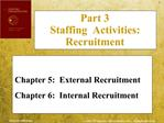 Chapter 5:  External Recruitment Chapter 6:  Internal Recruitment