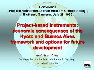 Axel Michaelowa Hamburg Institute for Economic Research, Germany michaelo@easynet.fr
