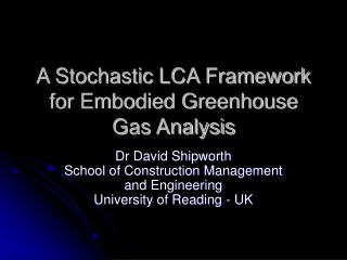 A Stochastic LCA Framework for Embodied Greenhouse Gas Analysis
