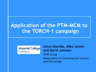 Application of the PTM-MCM to the TORCH-1 campaign