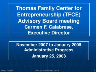 November 2007 to January 2008 Administrative Progress January 25, 2008