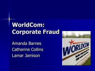 WorldCom: Corporate Fraud