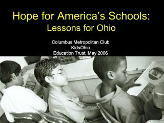 Hope for America�s Schools: Lessons for Ohio