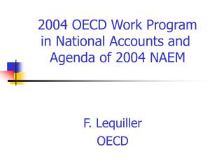 2004 OECD Work Program in National Accounts and   Agenda of 2004 NAEM
