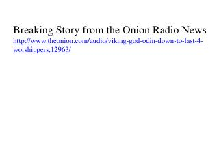 Breaking Story from the Onion Radio News