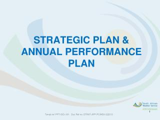 STRATEGIC PLAN &  ANNUAL PERFORMANCE PLAN