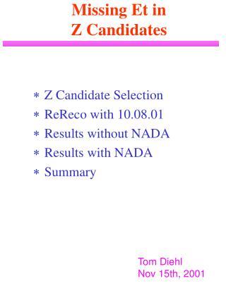Missing Et in  Z Candidates