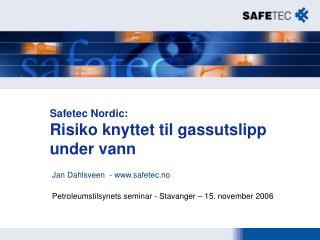 Safetec Nordic: Risiko knyttet til gassutslipp under vann