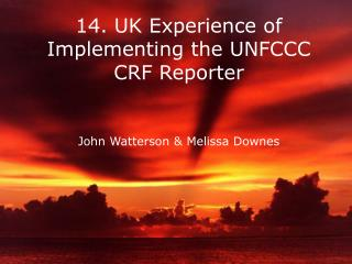 14. UK Experience of Implementing the UNFCCC CRF Reporter