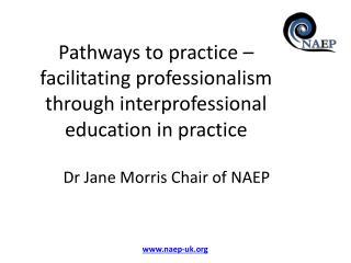 Dr  Jane Morris Chair of  N AEP
