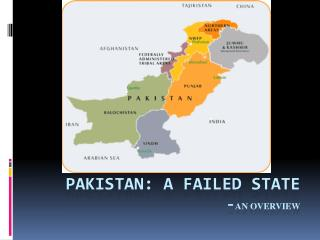 Pakistan: a failed state - AN OVERVIEW