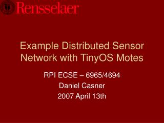 Example Distributed Sensor Network with TinyOS Motes
